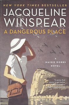 A Dangerous Place: A Novel, Winspear, Jacqueline