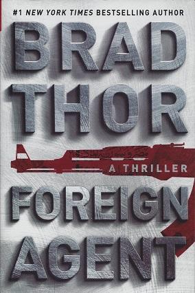 Foreign Agent: A Thriller, Thor, Brad