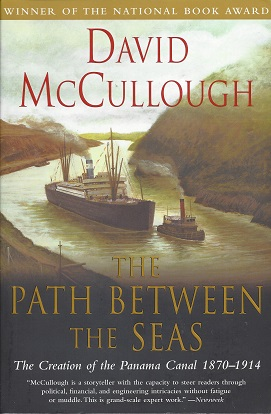 The Path Between The Seas: The Creation of the Panama Canal 1870-914, McCullough, David