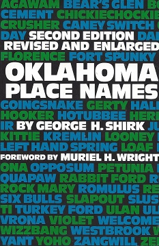 Oklahoma Place Names, Shirk, George H.; Wright (Foreword), Muriel H.