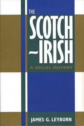 TheScotch-Irish:  A Social History, Leyburn, James G.