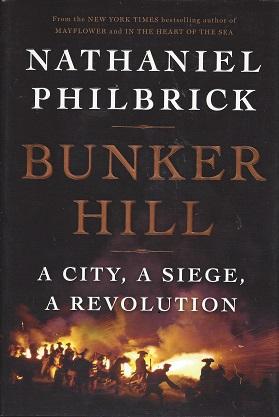 Bunker Hill: A City, A Siege, A Revolution, Philbrick, Nathaniel