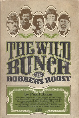 Image for The Wild Bunch at Robbers Roost: Completely Revised and Certain New Material  Added by the Author