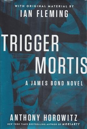 Image for Trigger Mortis: A James Bond Novel