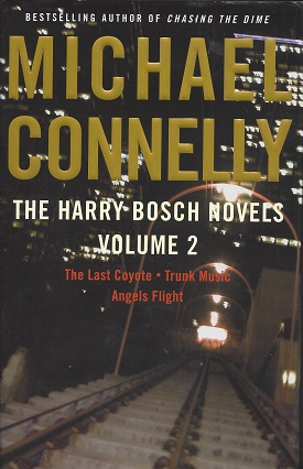 Image for The Harry Bosch Novels: The Last Coyote, Trunk Music, Angel Flight