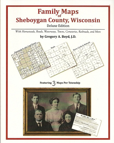Family Maps of Sheboygan County, Wisconsin, Deluxe Edition, Boyd, Gregory A.