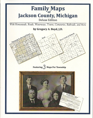 Family Maps of Jackson County, Michigan, Deluxe Edition, Boyd, Gregory A.