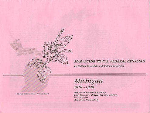 MAP: Map Guide to U. S. Federal Census:  Michigan 1810-1920, Thorndale, William  & Dollarhide, William