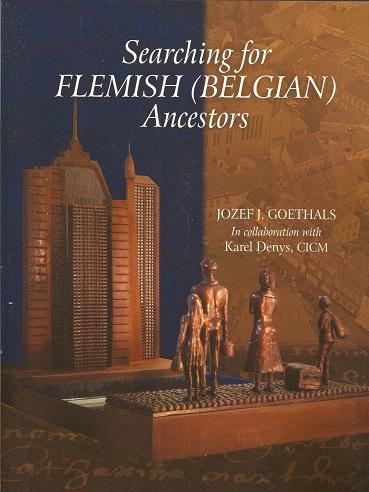 Searching for Flemish (Belgian) Ancestors, Goethals, Jozef J.; Denys CICM, Karel