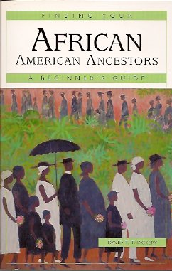 Image for Finding Your African American Ancestors:  A Beginner's Guide