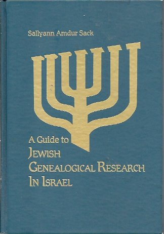 Guide to Jewish Genealogical Research in Israel, Sack, Sallyann Amdur