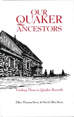 Our Quaker Ancestors:  Finding Them in Quaker Records, Berry, Ellen