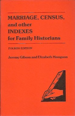 Marriage, Census, and other Indexes for Family Historians, Gibson, Jeremy ; Hampson, Elizabeth