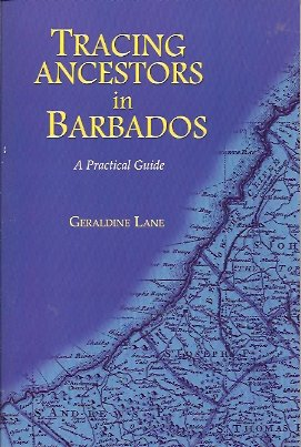 Tracing Ancestors in Barbados:  A Practical Guide, Lane, Geraldine