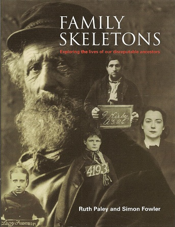 Image for Family Skeletons:  Exploring the Lives of Our Disreputable Ancestors