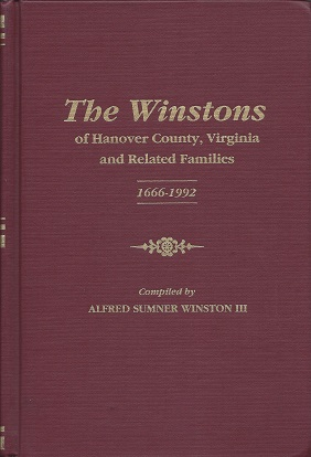 The Winstons of Hanover County, Virginia, and Related Families 1666-1992
