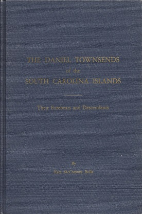 The Daniel Townsends of the South Carolina Islands: Their Forebears and Descendants, Bolls, Kate McChesney