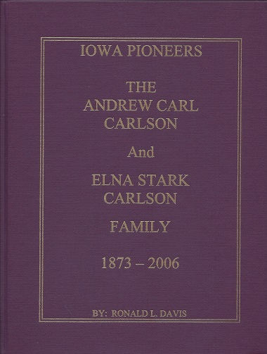 The Andrew Carl Carlson and Elna Stark Carlson Family, 1873 - 2006, Davis, Ronald L.