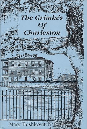 The Grimkes of Charleston, Bushkovitch, Mary Townsend McChesney