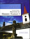 Map Guide to German Parish Registers: Hessen-Nassau I Kingdom of Prussia with Master Index of Included Towns from Both Volumes, Hansen, Kevan