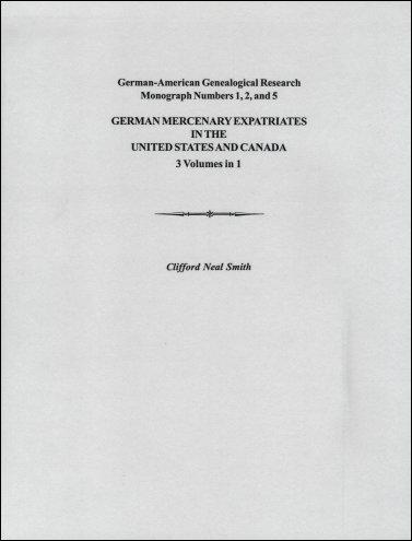 German Mercenary Expatriates in the U. S. & Canada Following the American Revolution, Smith, Clifford Neal