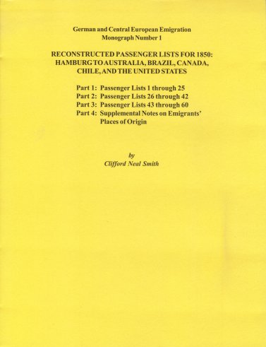 Reconstructed Passenger Lists for 1850: Hamburg to Australia, Brazil, Canada, Chile, And the United States, Parts 1, 2, 3 & 4, Smith, Clifford Neal