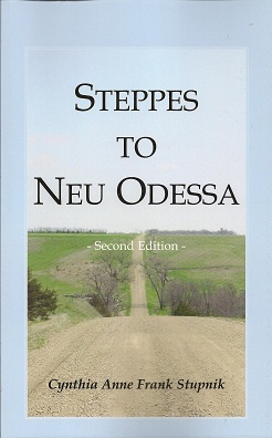 Steppes to Neu Odessa:  Germans from Russia Who Settled in Odessa Township, Dakota Territory, 1872-1876, 2nd ed., Stupnik, Cynthia Anne Frank
