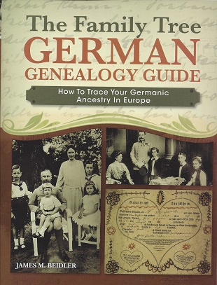 The Family Tree German Genealogy Guide: How to Trace Your Germanic Ancestry in Europe, Beidler, James M.