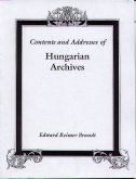 Contents & Addresses of Hungarian Archives: With Supplementary Information for Research on German-Speaking Ancestors from Hungary, Brandt, Edward Reimer