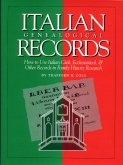 Italian Genealogical Records:  How To Use Italian Civil, Ecclesiastical, & Other Records In Family History Research, Cole, Trafford
