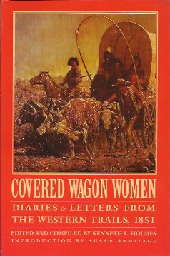 Covered Wagon Women Vol. 3:  Diaries & Letters from the Western Trails, 1851, Holmes (editor), Kenneth L.