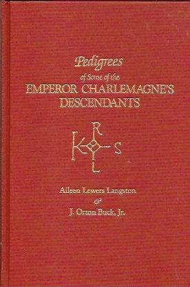 Pedigrees of Some of the Emperor Charlemagne's Descendants., Langston, Aileen Lewers; Buck, J. Orton
