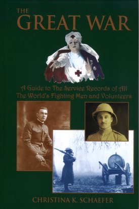 The Great War:  A Guide to the Service Records of all the World's Fighting Men and Volunteers, Schaefer, Christina K.