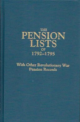 The Pension Lists of 1792-1795: with Other Revolutionary War Pension Records, Clark, Murtie June