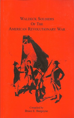 Waldeck Soldiers of the American Revolutionary War, Burgoyne, Bruce E.