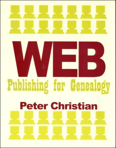 Web Publishing for Genealogy, Christian, Peter