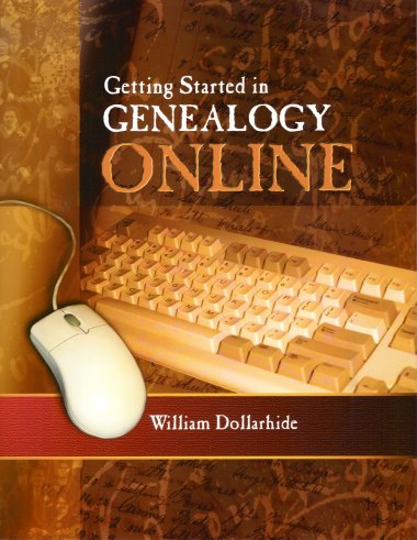 Getting Started in Genealogy Online, Dollarhide, William