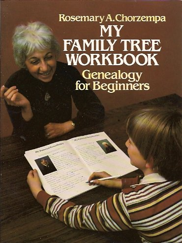 My Family Tree Workbook Genealogy for Beginners, Chorzempa, Rosemary A.