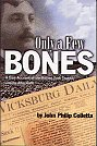 Only a Few Bones:  A True Account of the Rolling Fork Tragedy and its Aftermath, Colletta, John Philip
