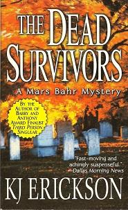 Dead Survivors: A Mars Bahr Mystery, Erickson, K. J.