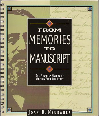 From Memories to Manuscript:  The Five-Step Method of Writing Your Life Story, Neubauer, Joan R