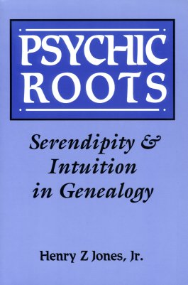 Psychic Roots:  Serendipity and Intuition in Genealogy, Jones Jr., Henry Z.