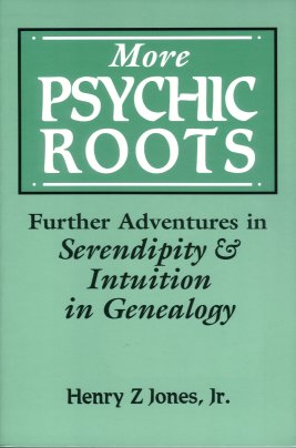 More Psychic Roots:  Further Adventures in Serendipity and Intuition in Genealogy, Jones Jr., Henry Z.
