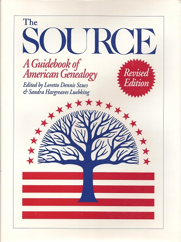 The Source:  A Guidebook of American Genealogy, Eakel, Arlene; Cerni, Johnnie