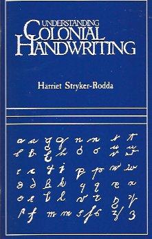 Understanding Colonial Handwriting, Stryker-Rodda, Harriet