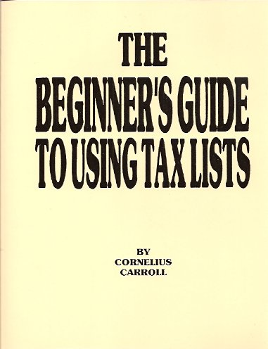 The Beginner's Guide to Using Tax Lists, Carroll, Cornelius