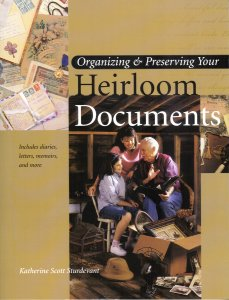 Organizing & Preserving Your Heirloom Documents, Sturdevant, Katherine Scott