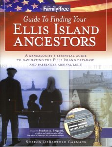Family Tree Guide To Finding Your Ellis Island Ancestors, Carmack, Sharon DeBartolo