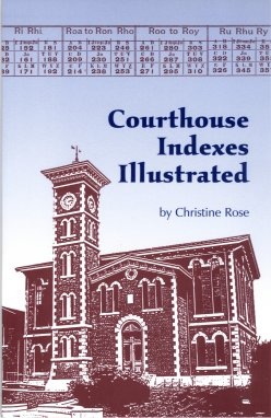 Courthouse Indexes Illustrated, Rose, Christine