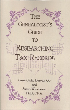 The Genealogist's Guide to Researching Tax Records, Darrow CG, Carol Cook; Winchester PhD CPA, Susan